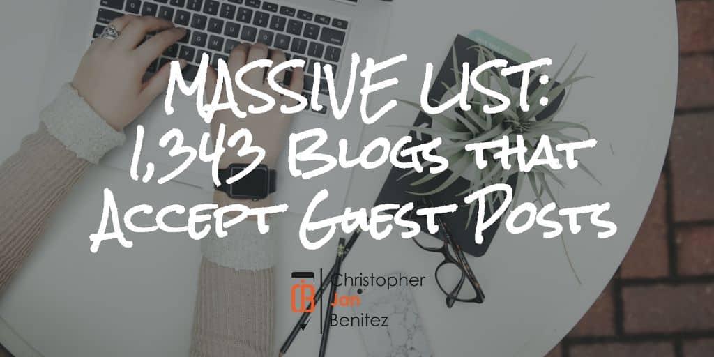 MASSIVE LIST 1,343 Blogs that Accept Guest Posts